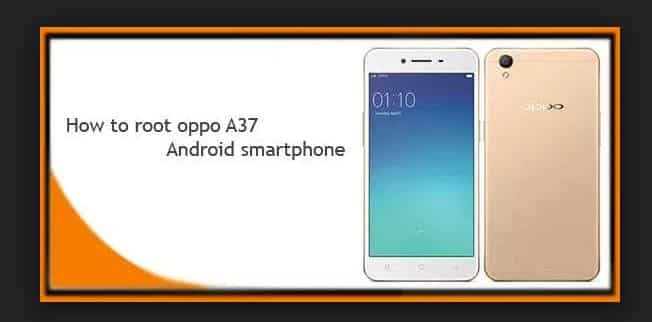 Tips Root Oppo A37